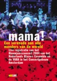 MAMA! NEW YEARS CONCERT 2 PAL/ALL REGIONS -2004- DVD, NEDERLANDS BLAZERS ENSEMBLE, DVD