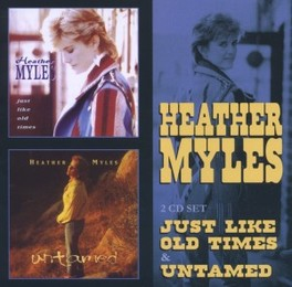 JUST LIKE OLD TIMES /.. .. UNTAMED HEATHER MYLES, CD