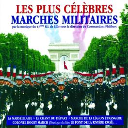 LES PLUS CELEBRES.. .. MARCHES MILITAIRES // 43EME R.I. DE LILLE Audio CD, V/A, CD