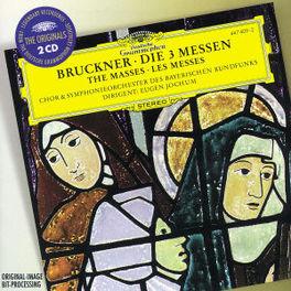 DIE 3 MESSEN W/CHOR DES BAYERISCHEN RUNDFUNKS, EUGEN JOCHUM A. BRUCKNER, CD