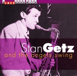 AND THE ANGELS SWING Audio CD, STAN GETZ, CD