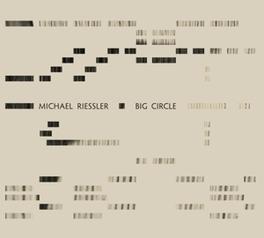 BIG CIRCLE MICHAEL RIESSLER, CD