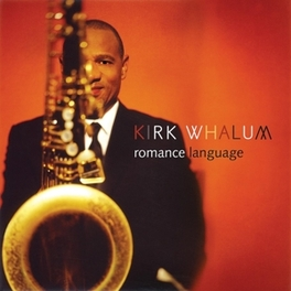 ROMANCE LANGUAGE FEATURES SPECIAL GUEST HUGH 'PEANUTS' WHALUM. KIRK WHALUM, CD